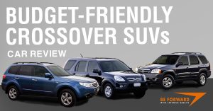 Best Crossover SUVs Under $3,000 - BE FORWARD