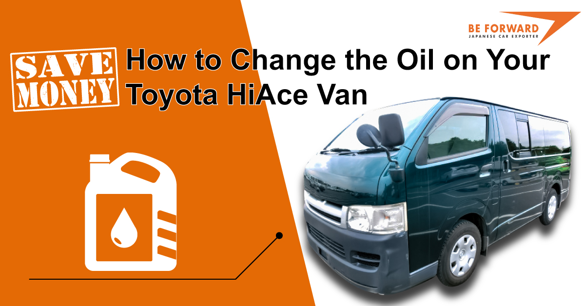 Save Money How To Change The Oil On Your Toyota Hiace Van
