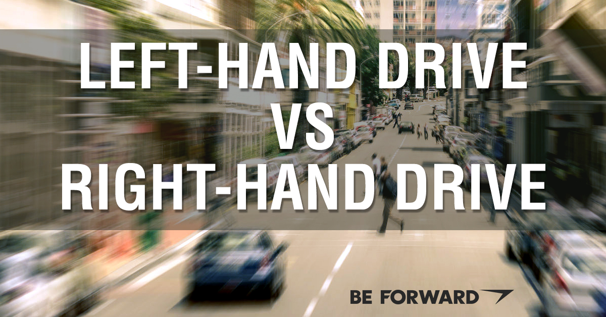 Left-Hand Drive vs. Right-Hand Drive - BE FORWARD