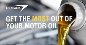 Get the Most Out of Your Motor Oil - BE FORWARD