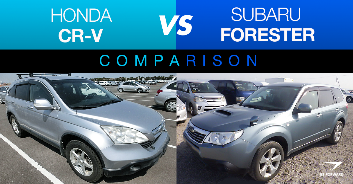 Honda CR-V vs Subaru Forester: Classic Crossover Comparison - BE FORWARD