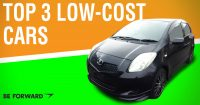 BE FORWARD's Top 3 Best Low-Cost Cars