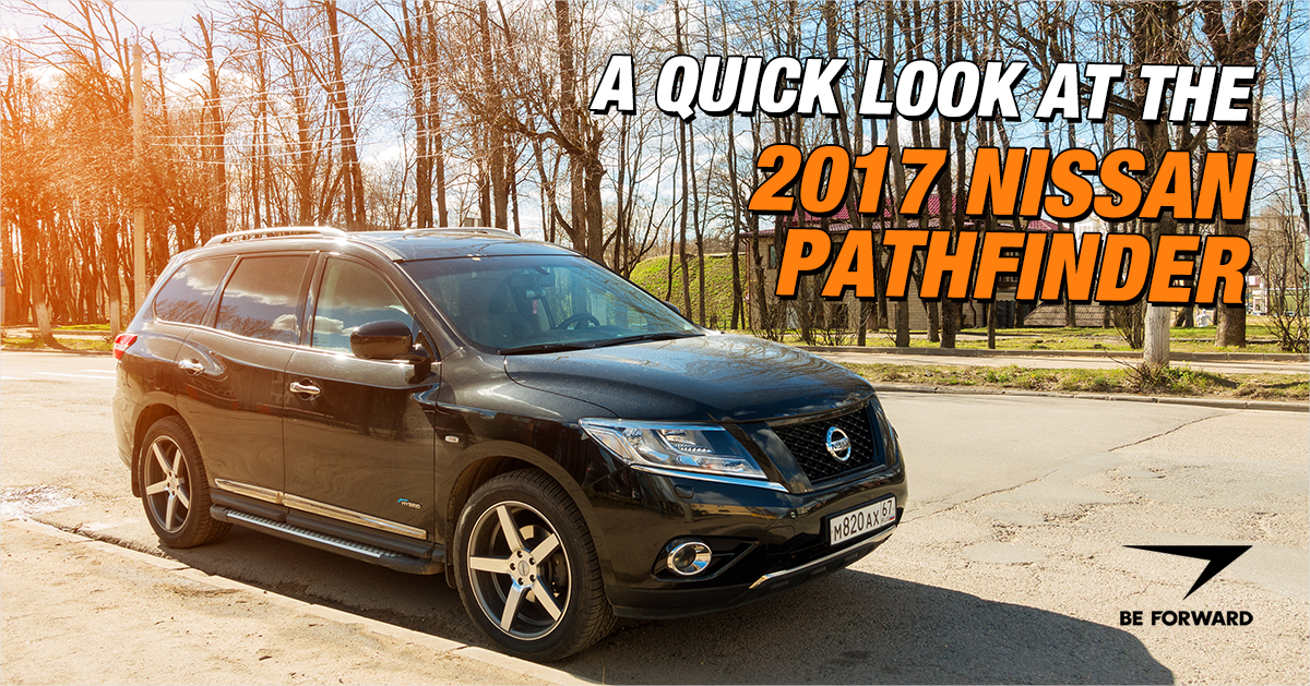 A Quick Look At The 2017 Nissan Pathfinder