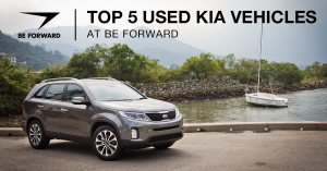 Top 5 Used Kia Vehicles at BE FORWARD