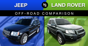 Jeep vs Land Rover Off-Road Comparison