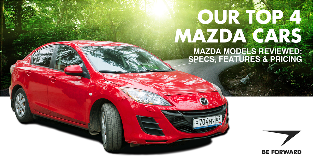 Our Top 4 Mazda Models Reviewed Specs Features Pricing