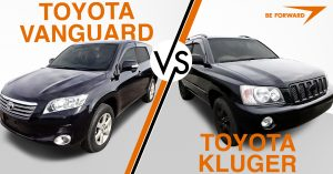 Toyota Vanguard vs Toyota Kluger - BE FORWARD