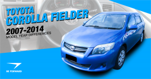 Toyota Corolla Fielder Review: 2007-2014 Model Features Improvement and Changes
